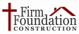 Firm Foundation Construction, LLC
