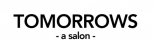 Tomorrows, a salon