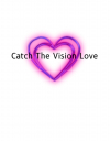 Catch The Vision Love